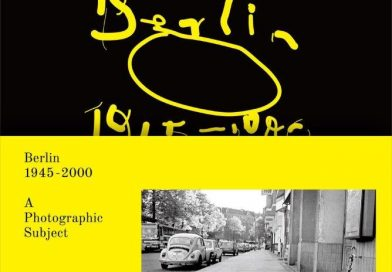 Berlin, 1945 – 2000: A Photographic Subject